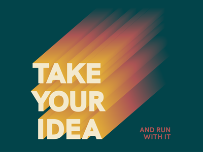 Take Your Idea and Run With It blend gradient retro vector typography grotesk longshadow illustrator cc