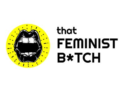 Logo + Branding - That Feminist Bitch illustration social activist feminism lineart minimal logo branding