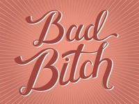 """Bad Bitch"" Hand lettering"