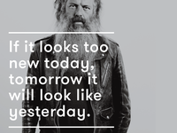 If it looks too new today, tomorrow it will look like yesterday.
