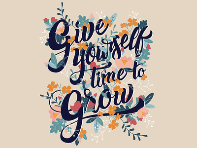 Give Yourself Time to Grow flat design mental health handlettering illustration type flowers quote typography