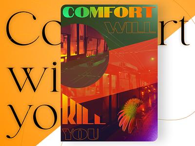 Poster design – Comfort will kill you fonts font comfort illustration design yellow orange poster graphic design