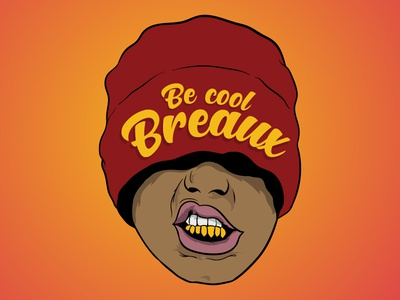 Be Cool Breaux..