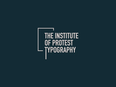 The Institute of Protest Typography logo typography branding illustrator cc