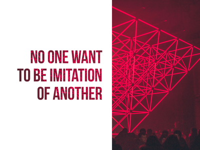 No one want to be imitation of another typography motivation art