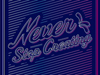 Never Stop Creating — Posters & Stickers retro inspiration logos logo design typography type
