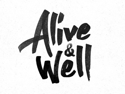 Alive & Well type hand drawn pen ink marker lettering copic alive black and white rough copic marker copic sketch alive and well