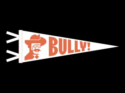 Bully! Pennant