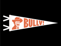 Bully! Pennant graphic design illustration geometric typography type bully roosevelt teddy pennant