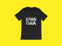 Damn Gina Shirt Apparel Design - 90s Hip Hop Clothing