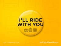 'I'll Ride With You' pin button