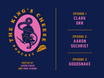 King's Cheese Podcast show good snake aaron sechrist okpant ok pants clark orr jason craig jasonthe29th growcase