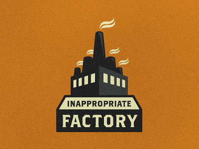 Inappropriate Factory - Logo Suggestion #1