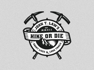 John T. Law's - Hike or Die shield growcase logo logo design logo designer logotype hiking hike or die john t. laws simon ålander collab hike pick picks emblem patch john t laws badge