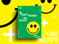 DON't WORRY, BE HAPPY | MAKE & LEARN | Poster 016 | 2018
