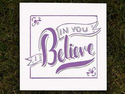 In You I Believe print lettering screen print hand lettering the rock church