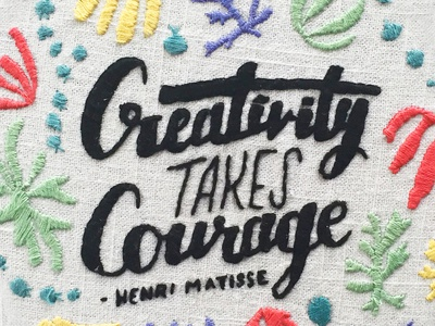 Creativity Takes Courage Embroidery illustration quote sketch to stitch matisse lettering embroidery