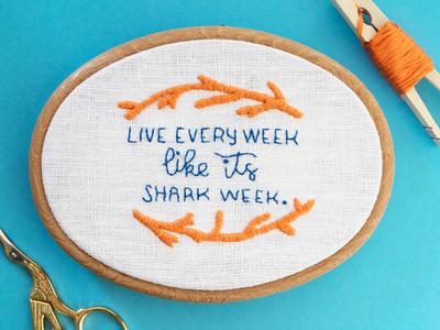 Live Every Week Like It's Shark Week. embroidery shark week lettering 30 rock quote