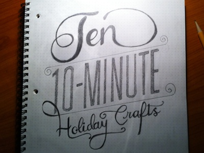 Ten Minute Holiday Crafts lettering pencil sketch holiday christmas diy 10 minute