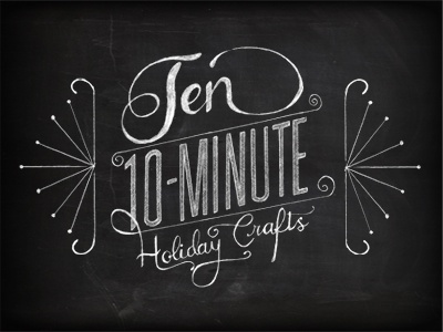 Ten 10-Minute Holiday Crafts Infographic infographic lettering illustration holiday crafts christmas ornaments santa