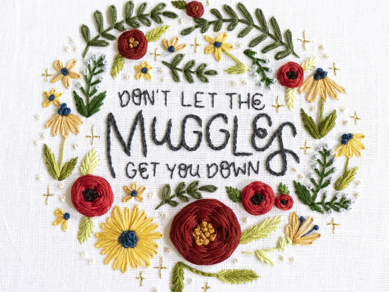 Don't Let the Muggles Get You Down lady scrib stitches handmade sketch to stitch illustration hand lettering embroidery lettering