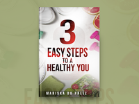 3 Easy Steps To A Healthy You Book Cover Design
