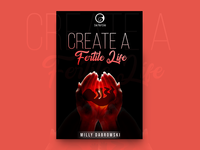 Create A Fertile Life Book Cover Design