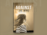 Against The Wind Book Cover Design