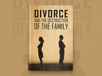Divorce And The Destruction Of The Family Book Cover Design
