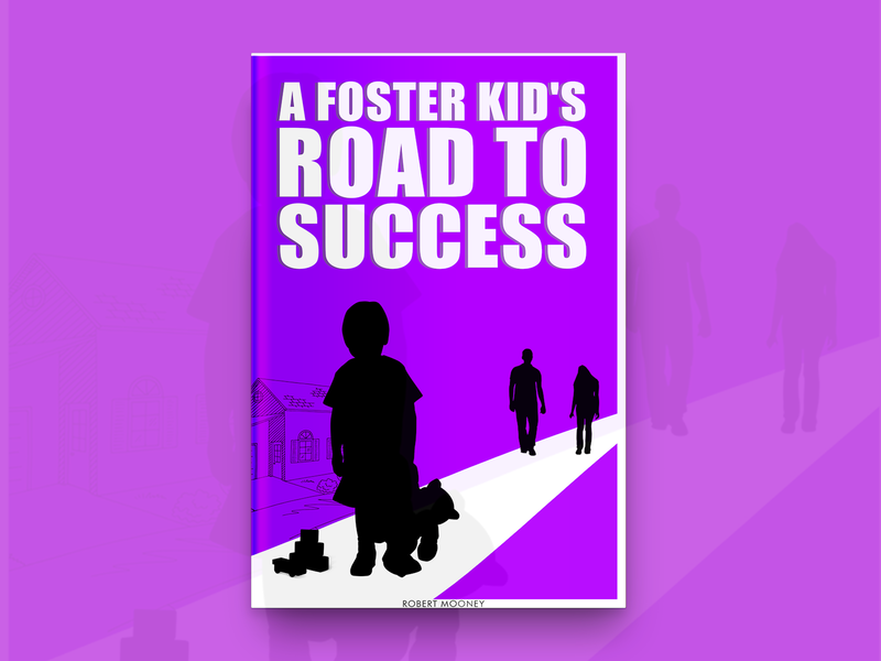 A Foster Kid's Road To Success Cover Design icon design book type typography designing book covers book cover design