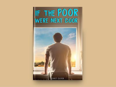 If The Poor Were Next Door Book Cover Design