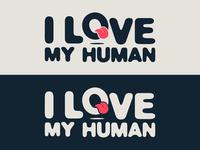 """I LOVE MY HUMAN"" branding concept"