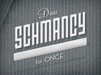 Dress Schmancy