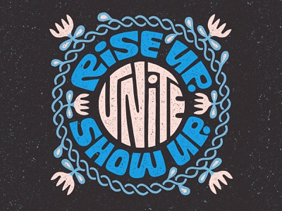 Rise up, show up, unite! lettering