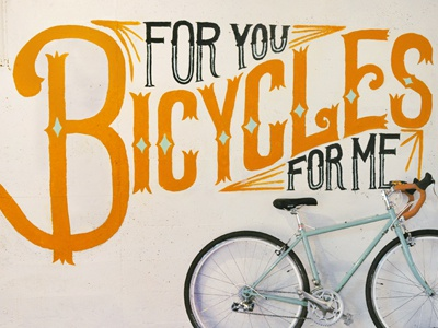 Bicycles for you, Bicycles for me  bike hand lettering lettering mural sign lettering