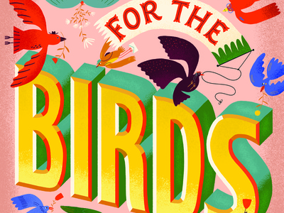For The Birds birds illustration hand lettered vintage lettering