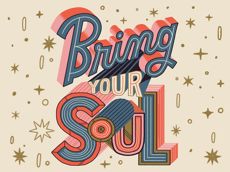Bring Your Soul lettering