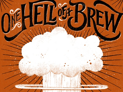 One Hell of a Brew lettering hand lettering typography poster beer brew explosion
