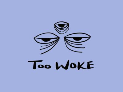 Too Woke