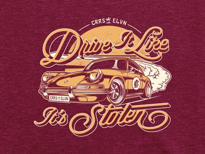 Drive It Like It's Stolen speed shirtdesign tee street fashion illustration cars c11 carreras porsche design shirt