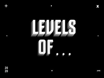 levels of...