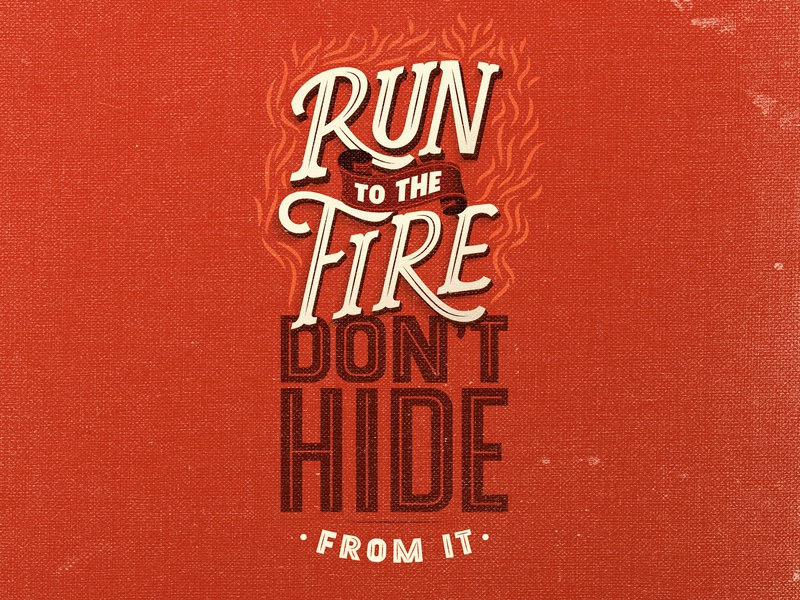 Run to the Fire - Lettering motivation inspiration vector art design illustration tipo-tuani typography texture fire