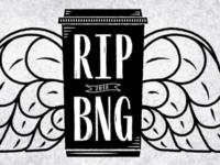 RIP BNG