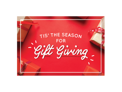 Tis' the Season for Gift Giving