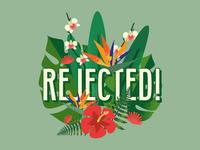 Rejected Flora