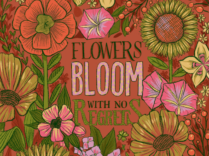 Flowers Bloom with No Regrets