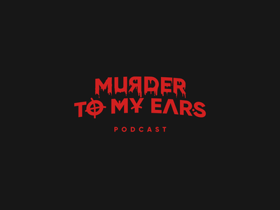 Murder To My Ears - Logo logo illustration cleverlogo clean horror art scary moody dark murder horror design art design branding