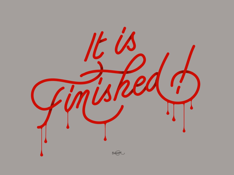 It Is Finished ! jesus drawing font type foundry type pattern design pattern typography illustration handmade hand lettering digital lettering digital art fine art