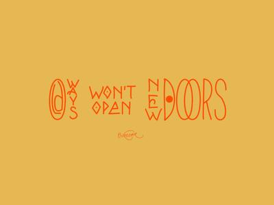 Old Ways Wont Open New Doors .
