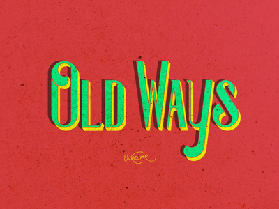 Old Ways .